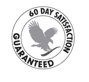 60 Day Satisfaction Guaranteed